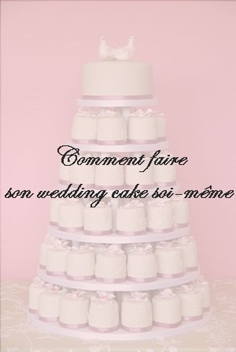comment faire son wedding cake