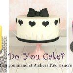 Cake Design et Pâte à Sucre : ma grande récap' !