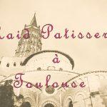 Mon RAID Pâtisserie à Toulouse !